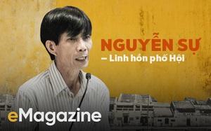 """""""Nếu không có Nguyễn Sự sẽ chẳng giữ được Hội An"""""""
