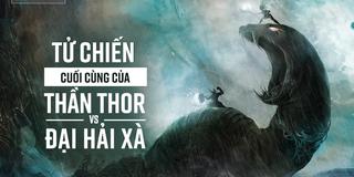 Tử chiến với đại hải xà, thần Thor bước 9 bước thì gục xuống - tại sao?