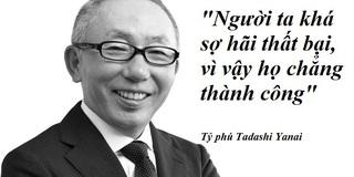 """[Chuyện thất bại] Ông chủ Uniqlo: """"Người ta khá sợ thất bại nên họ chẳng thành công"""""""