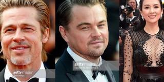 Thảm đỏ Cannes nóng lên từng phút: Brad Pitt - Leonardo lịch lãm, Chương Tử Di gợi cảm