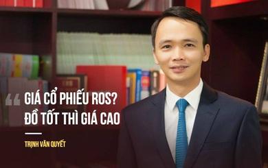 """Ông Trịnh Văn Quyết lên tiếng về sự tăng trưởng """"chóng mặt"""" của cổ phiếu ROS"""