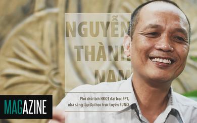 """Nguyễn Thành Nam: """"FPT đã đủ trưởng thành để không viển vông bắt chước Facebook"""""""