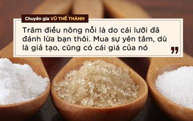 """Chuyên gia Vũ Thế Thành: Khoa học ghét đường hơn muối, WHO có bằng chứng """"cứng"""" về tác hại"""