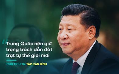 Ông Tập Cận Bình lần đầu tiên công khai tuyên bố: TQ nên dẫn dắt trật tự thế giới mới