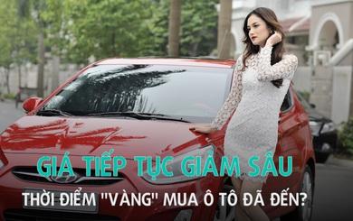 """Giá tiếp tục giảm sâu, thời điểm """"vàng"""" mua ô tô đã đến?"""