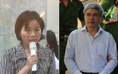 """Vợ Hà Văn Thắm """"rất biết ơn"""" chồng, vợ Nguyễn Xuân Sơn muốn dùng tài sản chuộc tội cho chồng"""