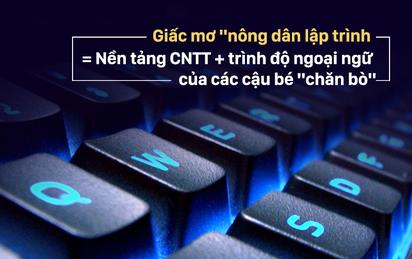"""Nếu không có ngoại ngữ, đừng mơ một ngày các cậu bé """"chăn bò"""" VN biết lập trình!"""