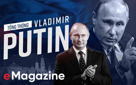 Tổng thống Putin: 2 thập kỷ định hình nước Nga và 6 năm đầy thách thức phía trước