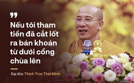 """Đại đức Thích Trúc Thái Minh: Chùa Ba Vàng là chùa lớn nên """"bị ganh ghét, đố kỵ"""""""