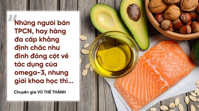 Chuyên gia Vũ Thế Thành: Khoẻ mạnh bình thường chẳng mắc mớ gì phải uống omega-3!