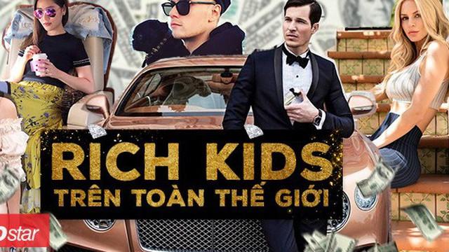 Đâu chỉ cuộc sống của hội con nhà giàu Việt mới đáng ghen tị, các Rich Kids nước ngoài còn gây choáng hơn
