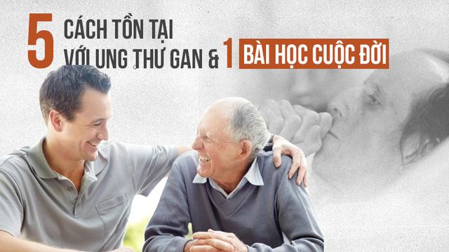 Ung thư gan sống tới 5 năm, người cha để lại bài học cuộc đời mà ai cũng thường mơ ước