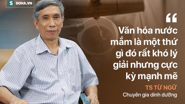 """Tổng thư ký Hội Dinh dưỡng Việt Nam: """"Văn hoá nước mắm khó lý giải nhưng cực kỳ mạnh mẽ"""""""