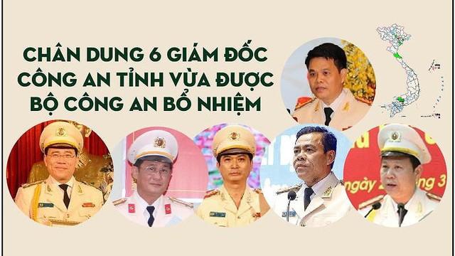 Chân dung 6 giám đốc công an tỉnh vừa được Bộ Công an bổ nhiệm