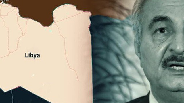 """Chiến sự Libya: Kịch bản thất bại của tướng Haftar và nguy cơ tạo thành thế """"lưỡng cực"""""""