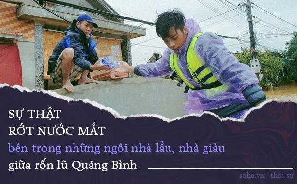 Sự thật rớt nước mắt bên trong những ngôi nhà lầu, nhà giàu giữa rốn lũ Quảng Bình