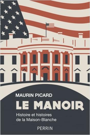 """""""Le Manoir""""- Vén màn bí mật 200 năm của Nhà Trắng - Ảnh 1."""