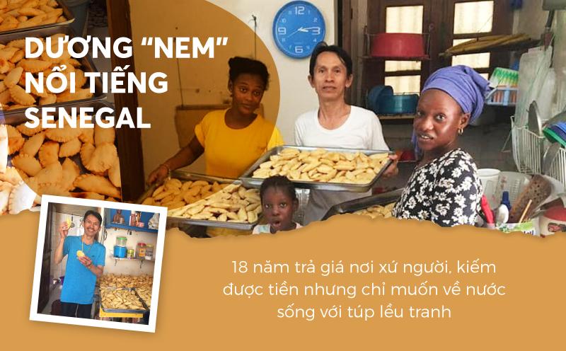 """Dương """"nem"""" nổi tiếng Senegal: 18 năm trả giá nơi xứ người, kiếm được tiền nhưng chỉ muốn về nước sống với túp lều tranh"""