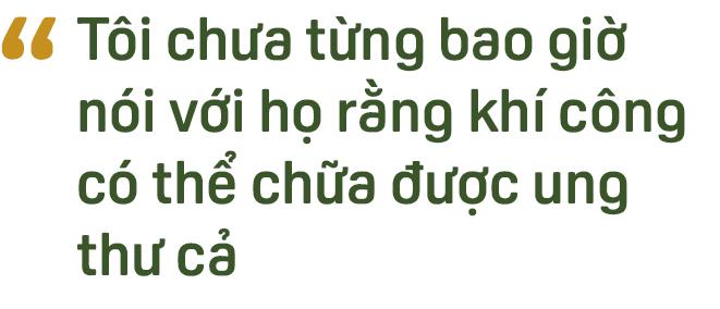 Chưởng môn Khí công Himalaya VN: Một phần không nhỏ đàn ông Việt hùng hục kiếm tiền, nhậu nhẹt vô độ để mua chỗ trên… giường bệnh - Ảnh 22.