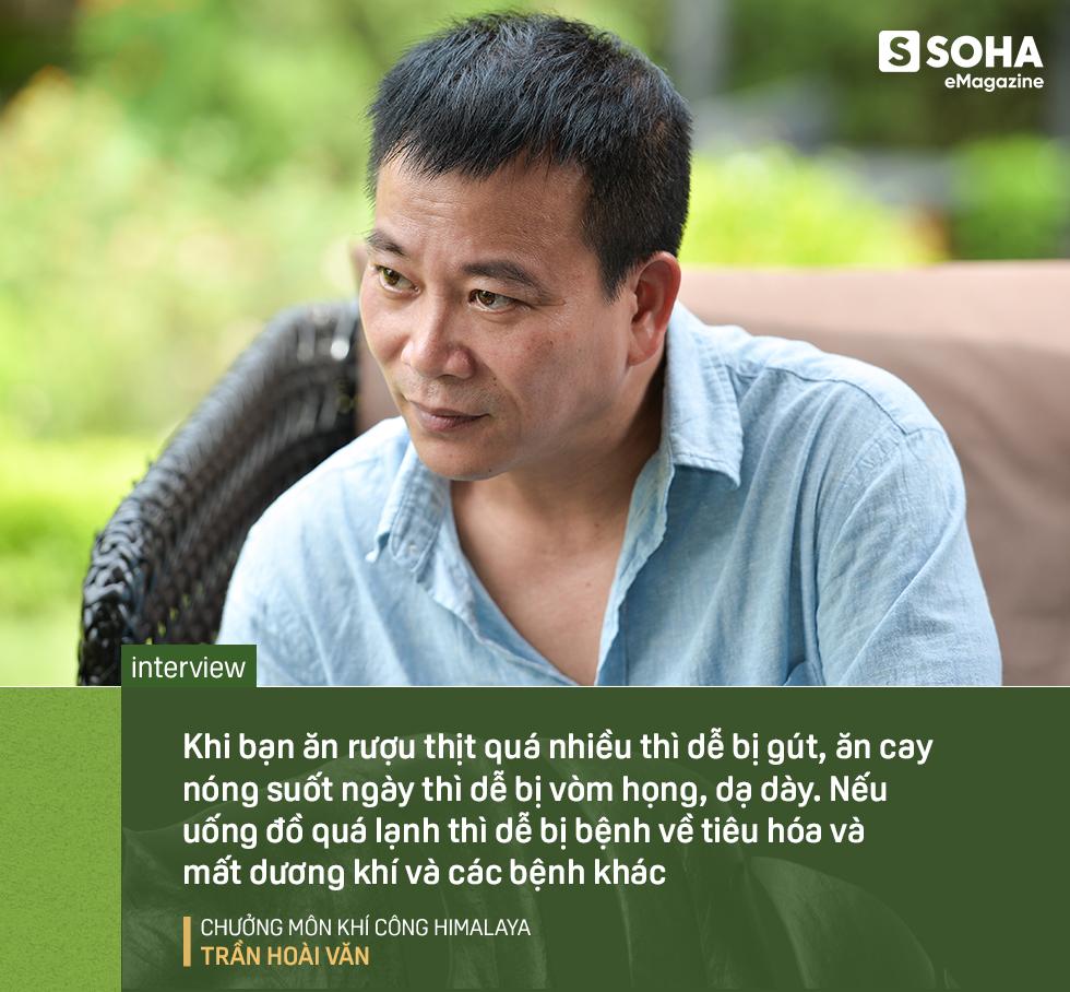 Chưởng môn Khí công Himalaya VN: Một phần không nhỏ đàn ông Việt hùng hục kiếm tiền, nhậu nhẹt vô độ để mua chỗ trên… giường bệnh - Ảnh 20.