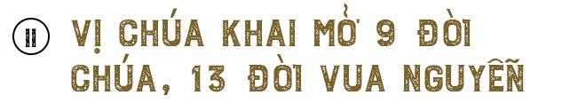 Vị chúa khai mở bờ cõi Việt trù phú về phía Nam: Hoành sơn nhất đái, vạn đại dung thân - Ảnh 6.
