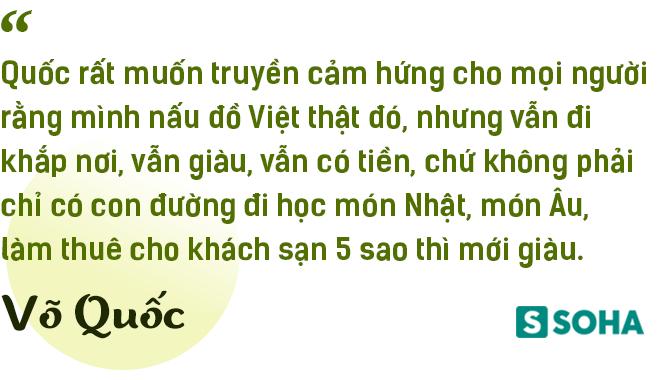 Siêu đầu bếp Võ Quốc: Từ dân chơi đua xe máu mặt Sài Gòn đến Đại sứ ẩm thực Việt Nam - Ảnh 15.