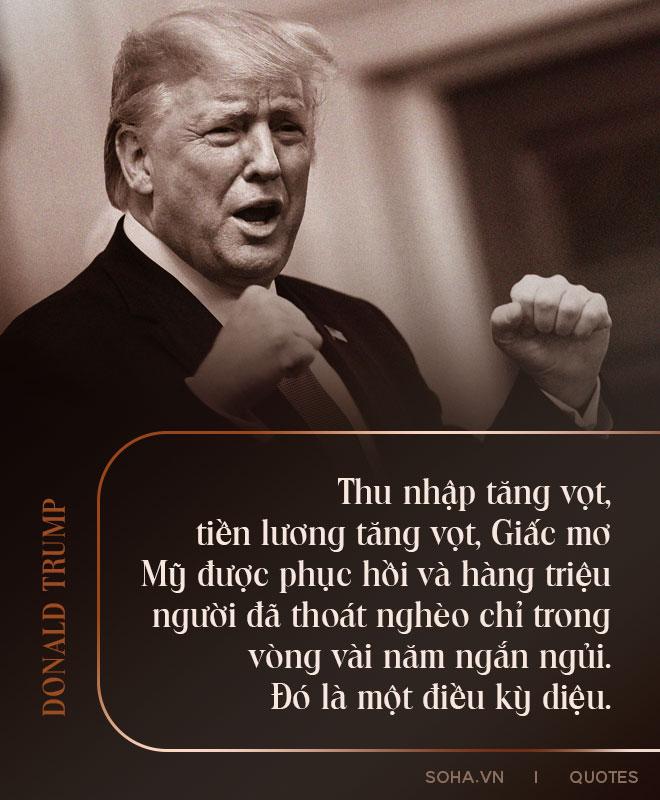 Toàn văn thông điệp kết thúc nhiệm kỳ của Tổng thống Trump: Phong trào của chúng ta chỉ vừa mới bắt đầu - Ảnh 4.