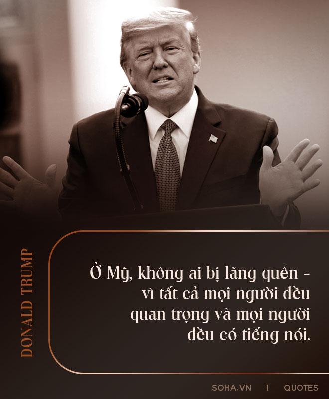 Toàn văn thông điệp kết thúc nhiệm kỳ của Tổng thống Trump: Phong trào của chúng ta chỉ vừa mới bắt đầu - Ảnh 9.