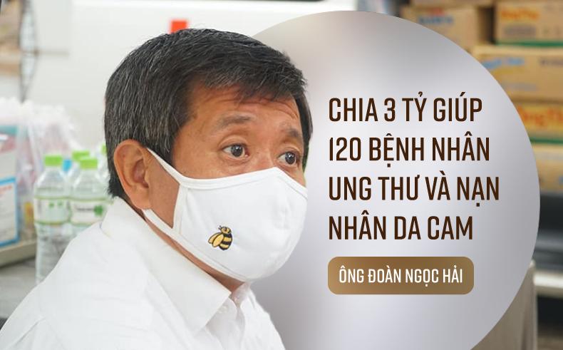 Ông Đoàn Ngọc Hải quyết định 'nóng', chia ngay 3 tỷ đồng cứu 120 bệnh nhân ung thư, góp quỹ chất độc da cam