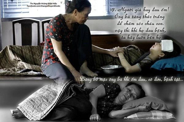 Người gia hay đau ốm! Ông bà từng thức trắng để chăm sóc cháu con, vậy thì khi họ đau bệnh, ta hãy luôn bên họ