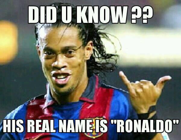 Bao nhiêu người biết Ronaldinho tên là Ronaldo?