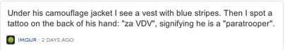 Tôi để ý thấy một hình xăm trên mu bàn tay của anh ta khắc chữ za VDV, ám chỉ anh ta là một lính dù.