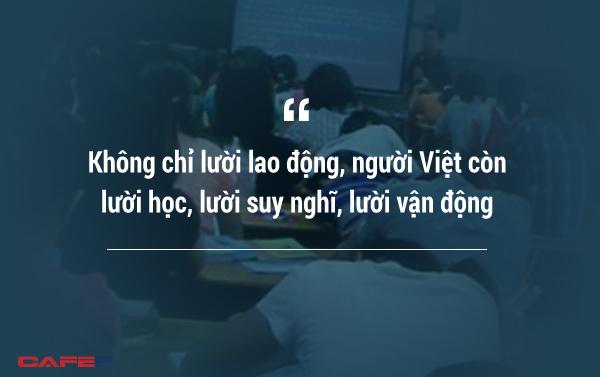 Việt Nam mãi nghèo vì người Việt quá lười? Ngẫm sâu hơn, có thể bạn sẽ nghĩ khác! - Ảnh 3.