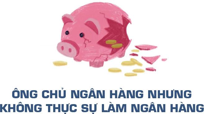 Phạm Công Danh: Ông chủ ngân hàng nhưng không làm ngân hàng - Ảnh 4.