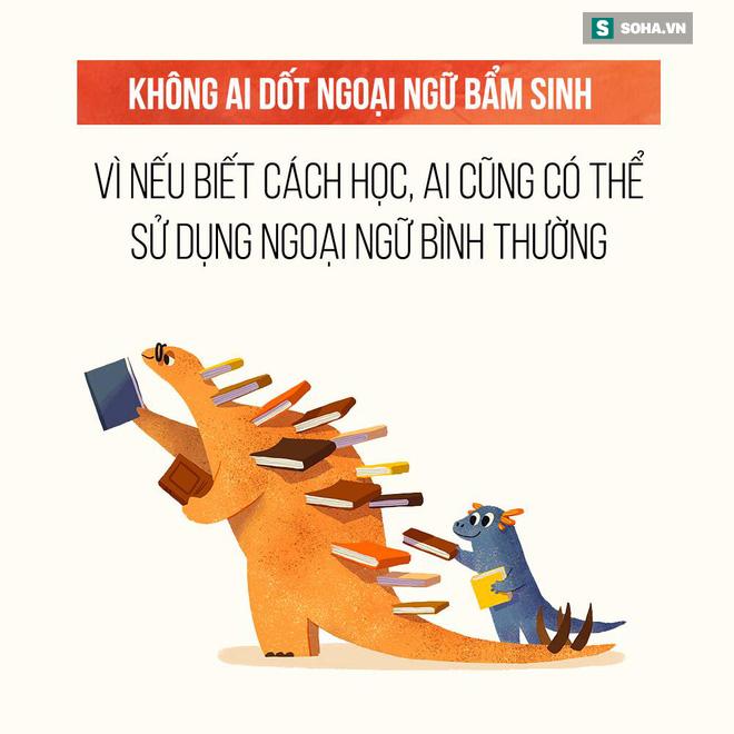 Bạn là người Việt, bạn dốt ngoại ngữ? Tất cả chỉ do bạn mà thôi! - Ảnh 1.