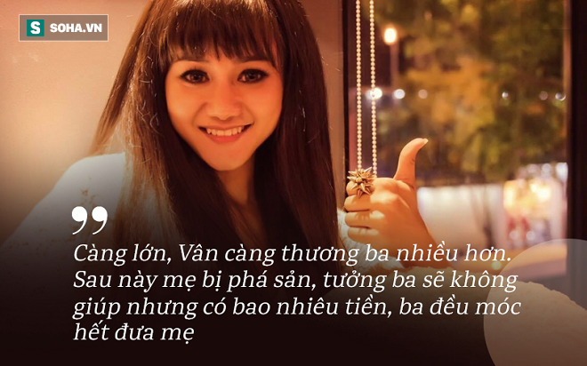 Chu Thanh Vân: Ân hận chỉ vì lời nói bột phát khiến bố mẹ ly hôn - Ảnh 3.