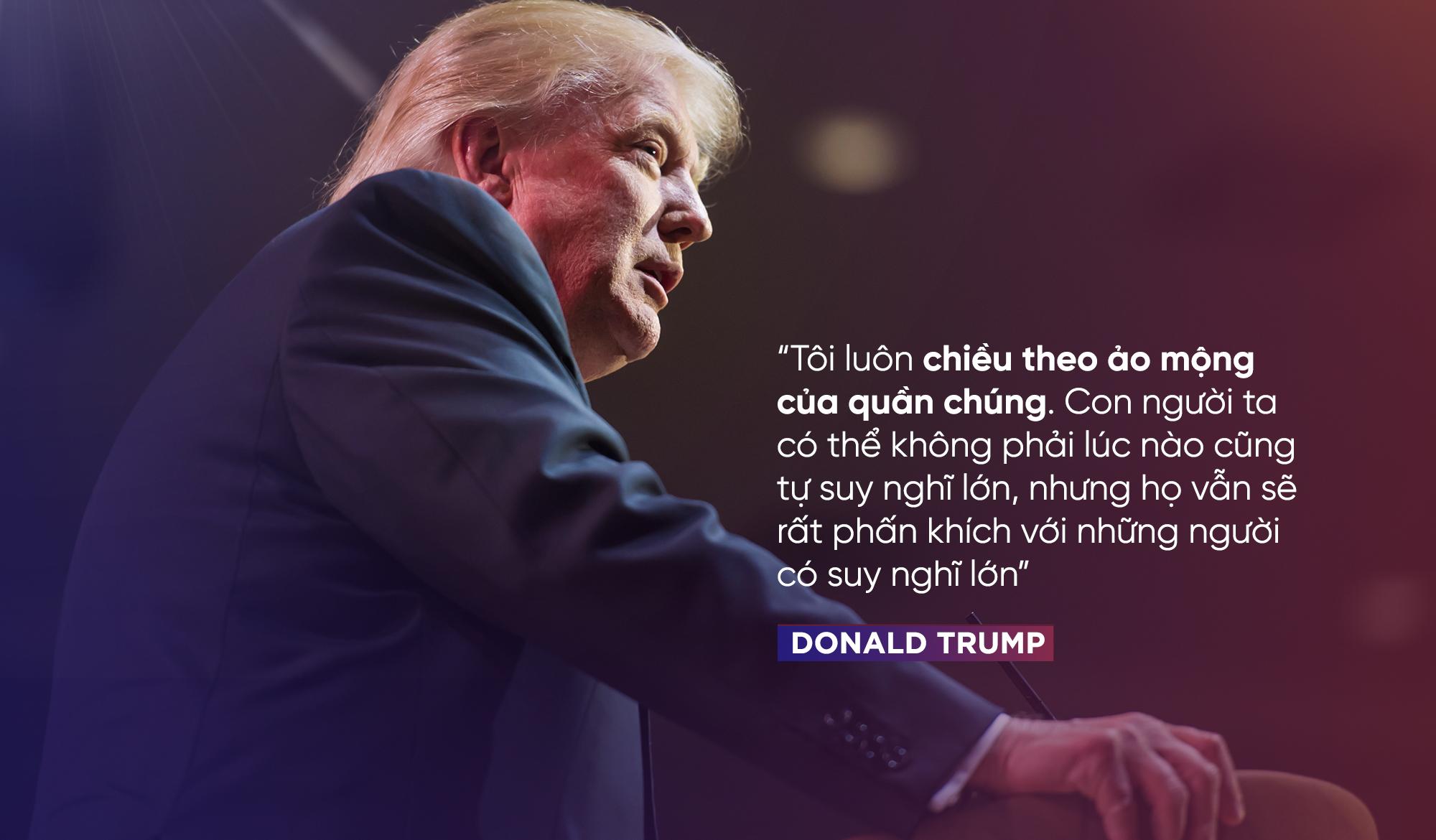 Donald Trump: Tôi luôn chiều theo ảo mộng của quần chúng - Ảnh 10.