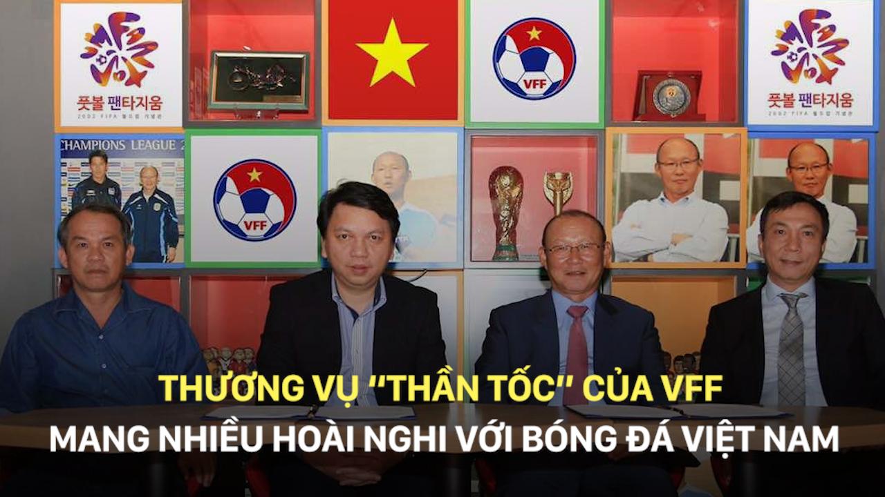 """Thương vụ """"thần tốc"""" của VFF mang nhiều hoài nghi với bóng đá Việt Nam"""