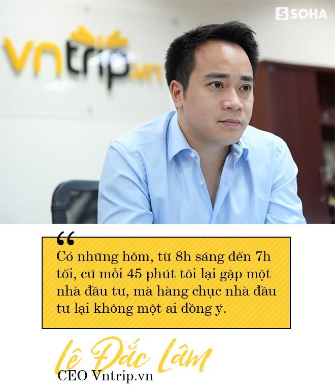 """CEO Vntrip.vn và câu chuyện """"sống trong sợ hãi"""" để biến start-up đầu tư 16 tỷ thành 1.000 tỷ - Ảnh 8."""