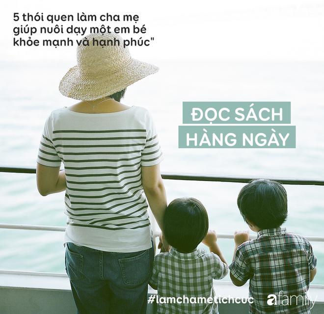 5 thói quen làm cha mẹ giúp nuôi dạy một em bé khỏe mạnh và hạnh phúc - Ảnh 3.