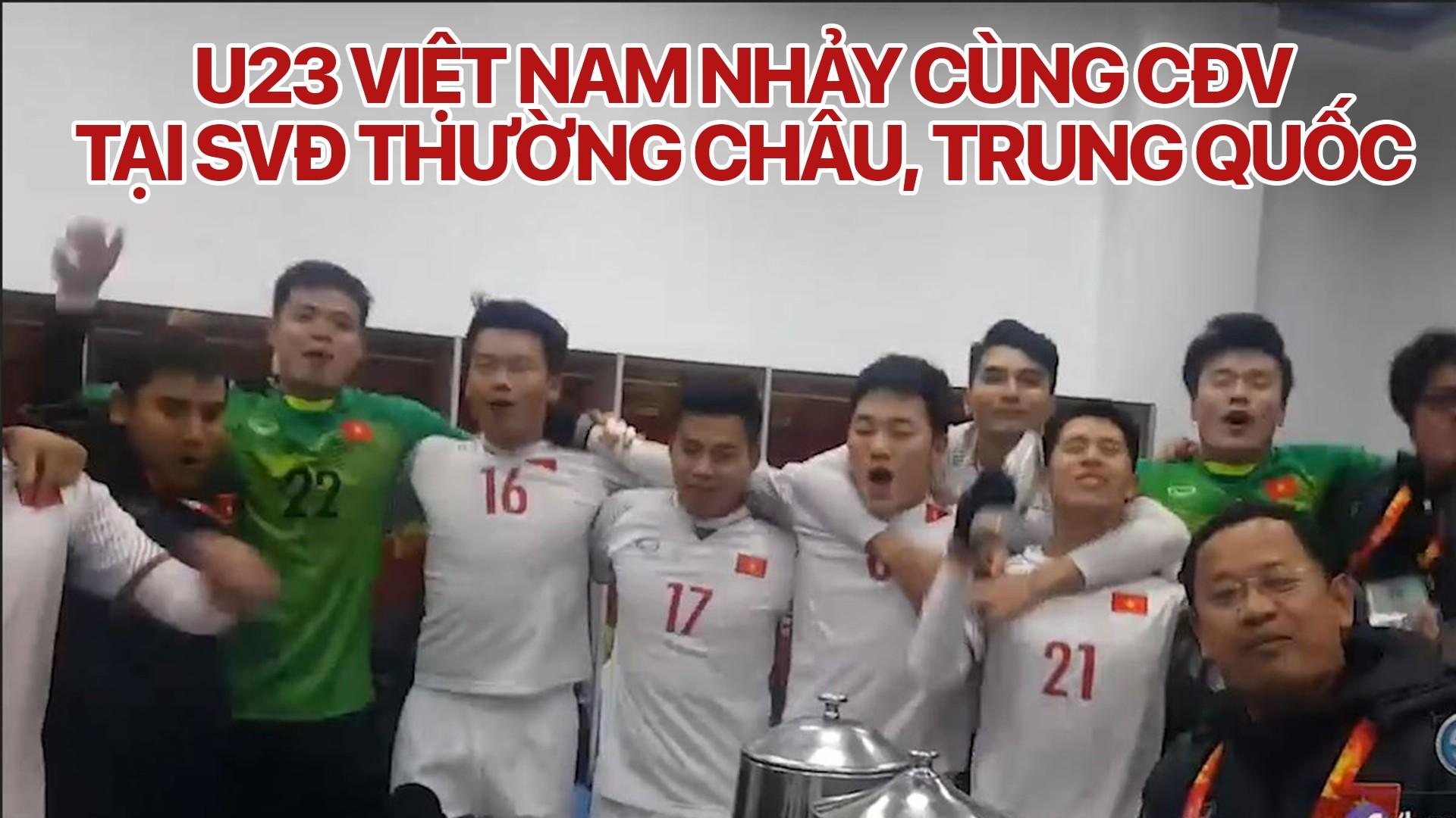 U23 Việt Nam nhảy cùng CĐV tại SVĐ Thường Châu, Trung Quốc