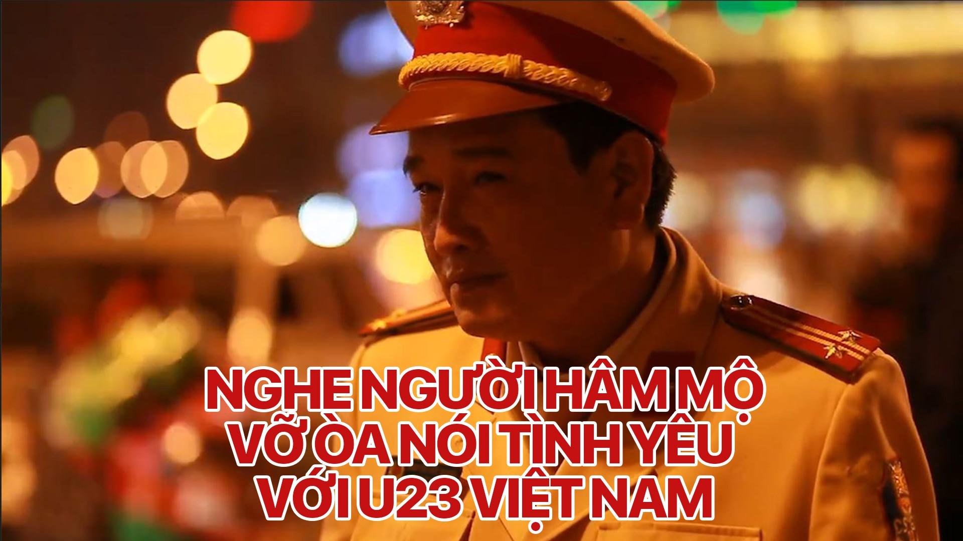 Người hâm mộ vỡ òa nói tình yêu với U23 Việt Nam