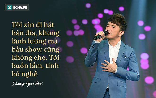 Dương Ngọc Thái: Tôi xin đi hát bán đĩa, không lấy lương mà bầu show cũng không cho - Ảnh 3.