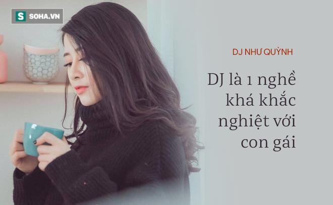 """DJ Như Quỳnh: """"Bầu show nói thẳng, muốn có show phải đi ăn, đi chơi với anh"""" - Ảnh 1."""