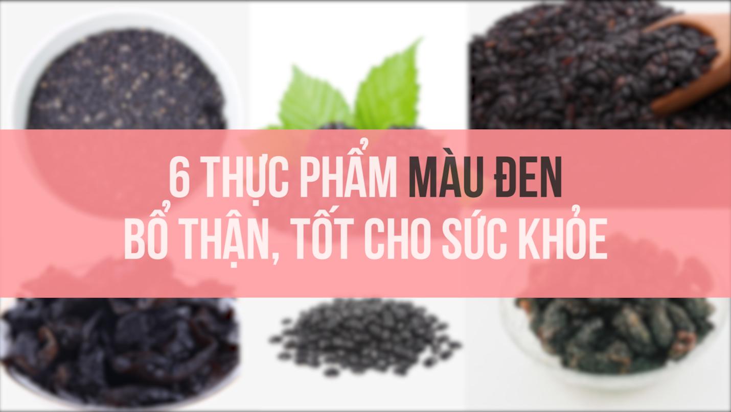 6 thực phẩm màu đen bổ thận tốt cho sức khỏe