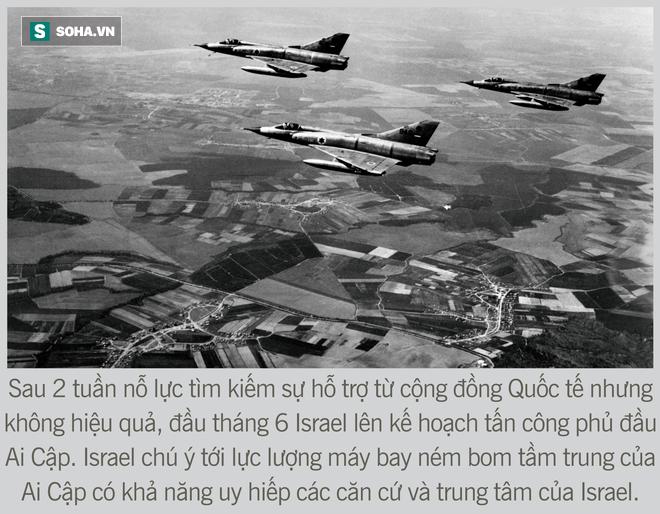 [Photo Story] Toàn cảnh cuộc chiến 6 ngày - Không quân Israel đập nát liên minh Ả Rập hùng mạnh - Ảnh 3.