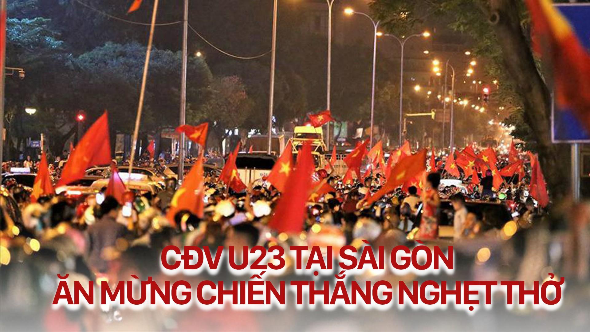 CĐV Sài Gòn ăn mừng chiến thắng của đội tuyển U23 Việt Nam