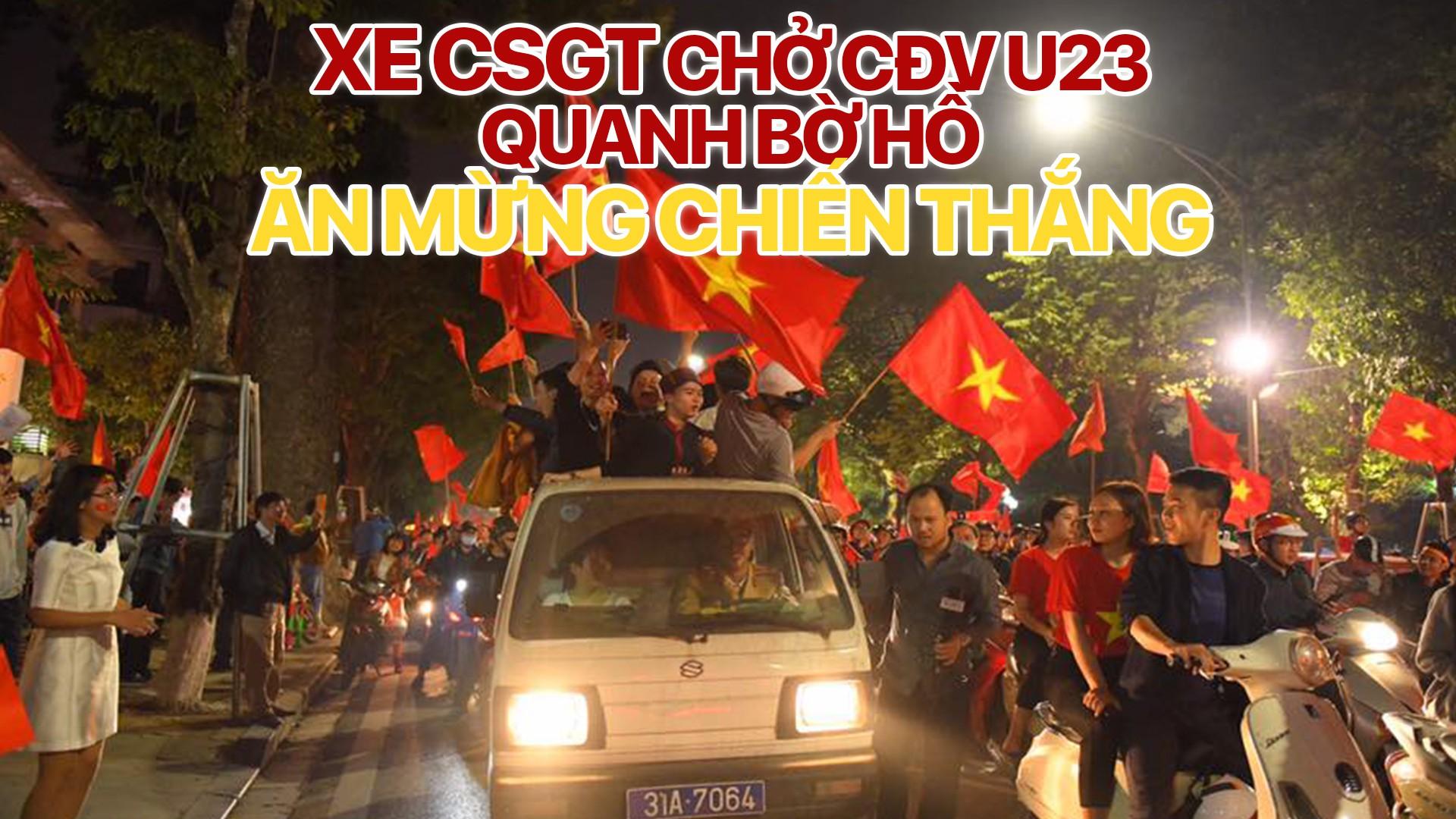 Xe CSGT chở CĐV U23 ăn mừng chiến thắng