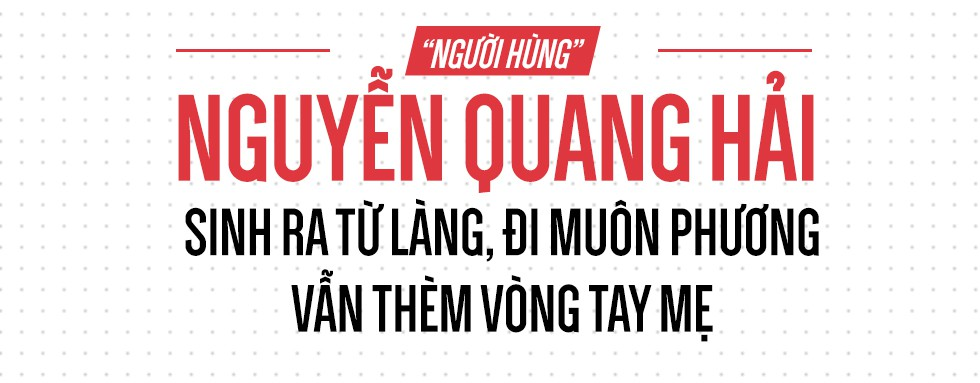 """""""Người hùng"""" Quang Hải: Sinh ra từ làng, đi muôn phương vẫn thèm vòng tay mẹ - Ảnh 1."""