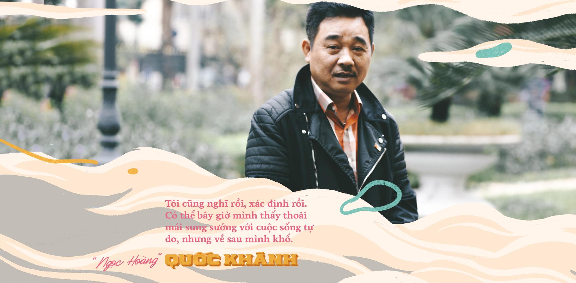 Ngọc Hoàng Quốc Khánh: Tôi chọn tự do, sau này về già chịu cảnh đau đớn không ai chăm sóc - Ảnh 5.